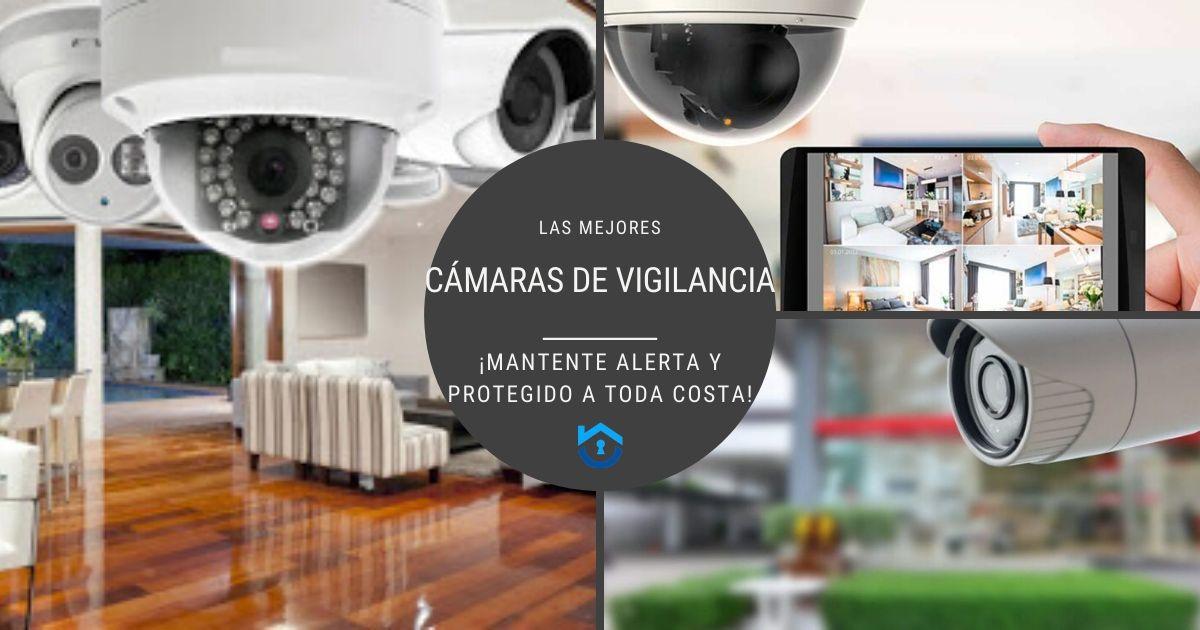 8 cámaras de vigilancia para proteger tu entorno